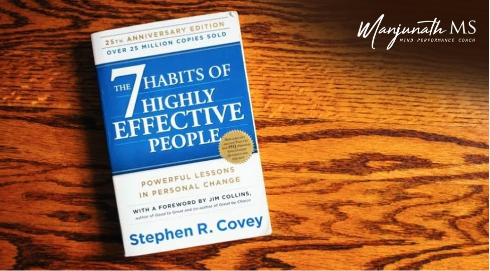 SUMMARY: 7 Habits of Highly Effective People – Stephen R. Covey